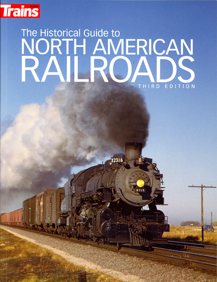 Historical Guide to North American Railroads, Third Edition