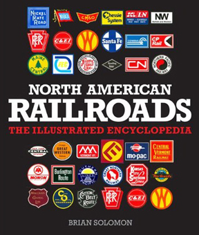 North American Railroads: The Illustrated Encylopedia