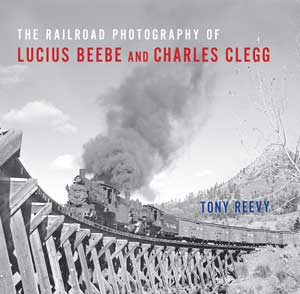 The Railroad Photography of Beebe & Clegg