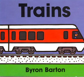 Trains by Byron Barton