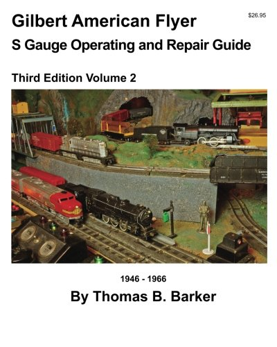 Gilbert American Flyer  S Gauge Operating and Repair Guide 1946-1966, Third Edition Volume 2