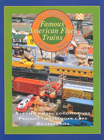 AC Gilbert's Famouns American Flyer Trains