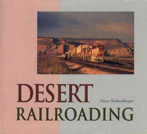 Desert Railroading from Heimburger House Publishing